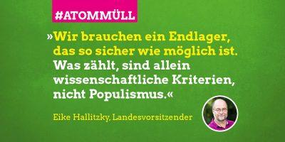 """Zizat von Eike Hallitzky: """"Wir brauchen ein Endlager, das so sicher wie möglich ist. Was zählt, sind allein wissenschaftliche Kriterien, nicht Populismus.!"""