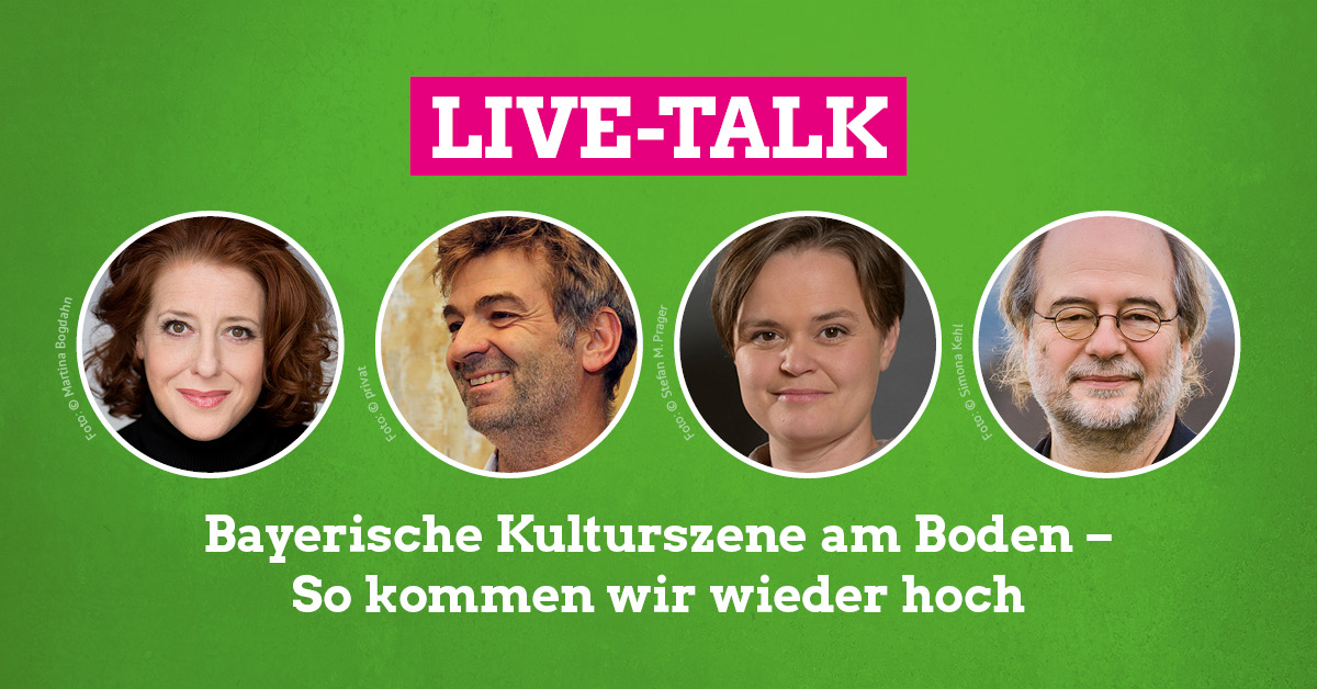 Live-Talk: Bayerische Kulturszene am Boden – So kommen wir wieder hoch. Mit Luise Kinseher, Till Hofmann, MdL Sanne Kurz und Landesvorsitzendem Eike Hallitzky