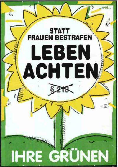 """Wahlplakat zur Landtagswahl 1986: Auf einer gezeichneten Sonnenblume steht der Spruch """"Statt Frauen bestrafen: Leben achten"""" Dazu ein durchgestrichenes Zeichen """"§218"""""""