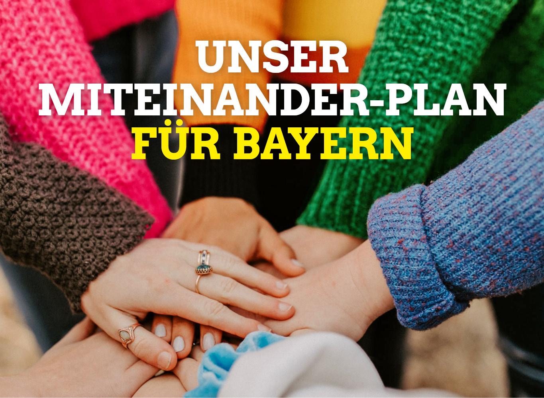 Unser Miteinander-Plan für Bayern