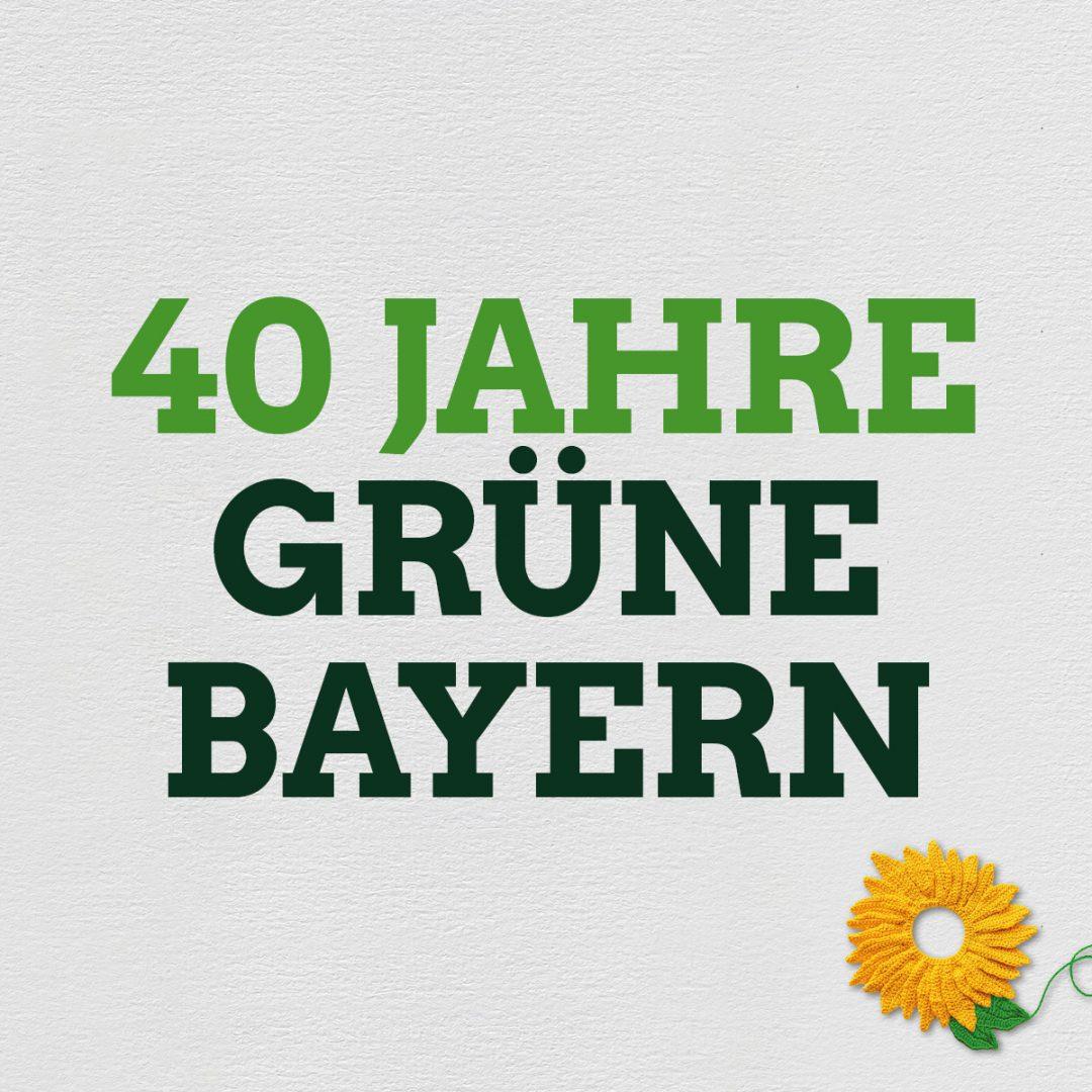 40 Jahre GRÜNE Bayern: Wir wir wurden, was wir sind