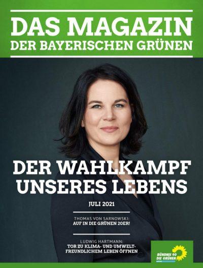 Der Wahlkampf unseres Lebens: Titel des Magazins Nr. 2/2021 der bayerischen GRÜNEN. Darauf ein Foto der grünen Kanzlerkandidatin Annalena Baerbock